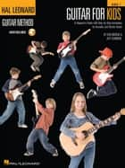Guitar for Kids - Hal Leonard Guitar Method ebook by Jeff Schroedl, Bob Morris