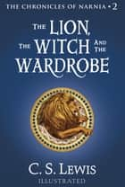 The Lion, the Witch and the Wardrobe ebook by Pauline Baynes, C. S. Lewis