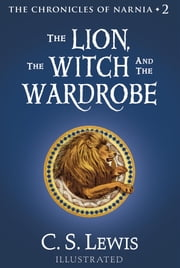 The Lion, the Witch and the Wardrobe - The Chronicles of Narnia ebook by C. S. Lewis,Pauline Baynes