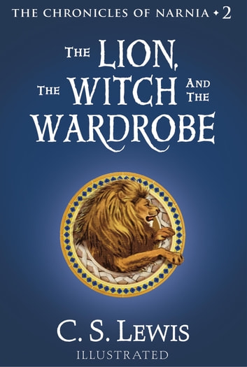 The Lion, the Witch and the Wardrobe ebook by C. S. Lewis