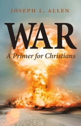 War - A Primer for Christians ebook by Joseph L. Allen