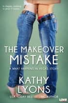 The Makeover Mistake 電子書 by Kathy Lyons