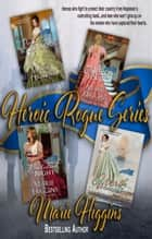 Heroic Rogues Series (boxes set of 4) ebook by Marie Higgins