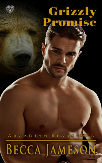 Grizzly Promise - A Werebear Shifter Romance ebook by Becca Jameson
