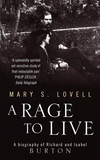 A Rage To Live - A Biography of Richard and Isabel Burton ebook by Mary S. Lovell