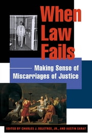 When Law Fails - Making Sense of Miscarriages of Justice ebook by Austin Sarat,Charles J. Ogletree, Jr.