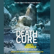 The Death Cure (Maze Runner, Book Three) audiobook by James Dashner