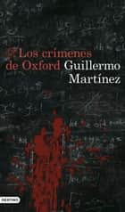 Los crímenes de Oxford ebooks by Guillermo Martínez