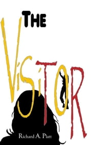 The Visitor ebook by Platt, Richard