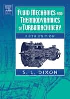 Fluid Mechanics and Thermodynamics of Turbomachinery ebook by S Larry Dixon