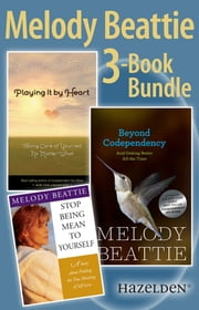 Melody Beattie 3 Title Bundle: Author of Codependent No More and Three Other Best Sellers - A collection of three Melody Beattie best sellers ebook by Melody Beattie