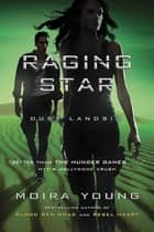 Raging Star - Dust Lands: 3 ebook by Moira Young