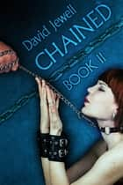 Chained - Book 2 ebook by David Jewell