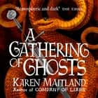 A Gathering of Ghosts luisterboek by Karen Maitland, Jonathan Keeble