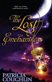 The Lost Enchantress ebook by Patricia Coughlin
