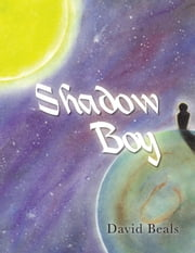 Shadow Boy ebook by David Beals