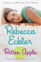 Rotten Apple ebook by Rebecca Eckler