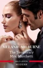 The Temporary Mrs. Marchetti ebook by Melanie Milburne