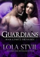 Guardians: The Nycren (The Guardians Series, Book VI, Part II) - Guardians ebook by Lola StVil