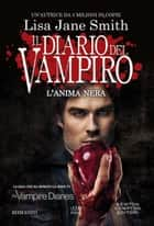 Il diario del vampiro. L'anima nera eBook by Lisa Jane Smith