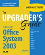 Upgrader's Guide to Microsoft Office System 2003 ebook by Susan Sales Harkins, Mike Sales Gunderloy, Susan Sales Harkins
