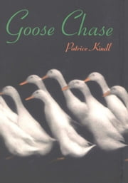 Goose Chase ebook by Patrice Kindl