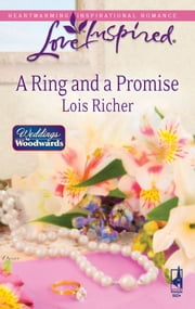 A Ring and a Promise ebook by Lois Richer