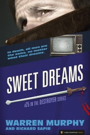 Sweet Dreams - The Destroyer #25 ebook by Warren Murphy, Richard Sapir