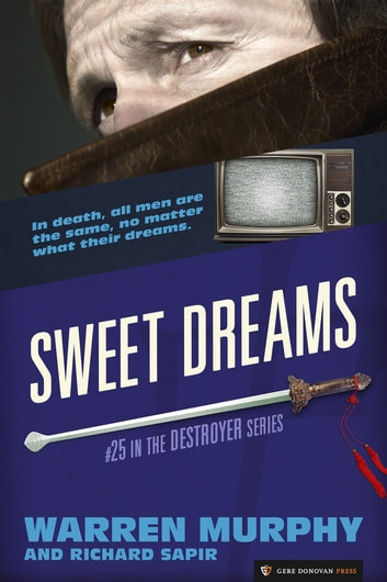 Sweet Dreams - The Destroyer #25 ebook by Warren Murphy,Richard Sapir