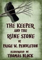 The Keeper and the Rune Stone, Book I of The Black Ledge Series ebook by Paige W. Pendleton