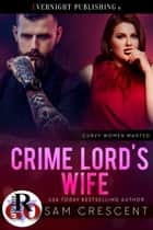 Crime Lord's Wife ebook by Sam Crescent