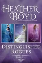 Distinguished Rogues Books 1-3 - Chills, Broken, Charity ebook by Heather Boyd