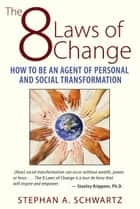 The 8 Laws of Change ebook by Stephan A. Schwartz