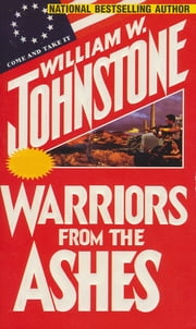 Warriors From The Ashes ebook by William W. Johnstone