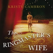 The Ringmaster's Wife audiobook by Kristy Cambron