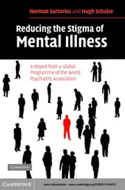 Reducing the Stigma of Mental Illness ebook by Sartorius, Norman