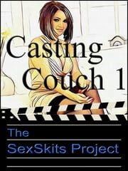 Casting Couch 1 ebook by The SexSkits Project