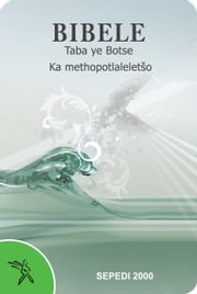 Bibele Taba ye Botse Ka methopotlaleletšo (2000 Translation) - Sepedi Bible ebook by Bible Society of South Africa