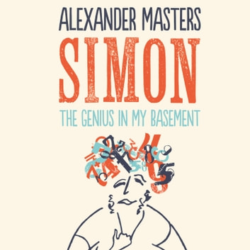 The Genius in my Basement audiobook by Alexander Masters