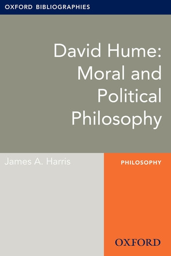 David Hume: Moral and Political Philosophy: Oxford Bibliographies Online Research Guide ebook by James A. Harris