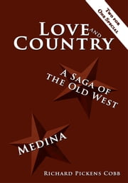 Love and Country - A Saga of the Old West Medina ebook by Richard Pickens Cobb