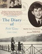 The Diary of Petr Ginz, 1941–1942 ebook by Petr Ginz, Chava Pressburger, Jonathan Safran Foer
