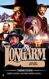 Longarm 368 - Longarm and the Gun Trail ebook by Tabor Evans