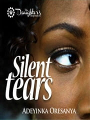 Silent Tears ebook by Adeyinka Oresanya