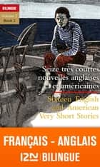 Bilingue français-anglais : 16 très courtes nouvelles - 16 Very Short Stories vol.2 eBook by Henri YVINEC, Jean-Pierre BERMAN, Michel MARCHETEAU,...