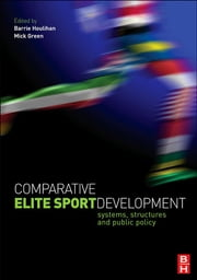 Comparative Elite Sport Development ebook by Barrie Houlihan,Mick Green