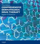 Comprehensive Dermatologic Drug Therapy ebook by Stephen E. Wolverton