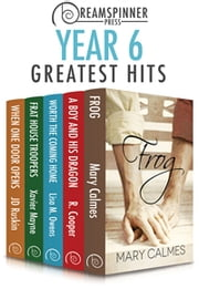 Dreamspinner Press Year Six Greatest Hits ebook by JD Ruskin,Lisa M. Owens,Xavier Mayne,R. Cooper,Mary Calmes