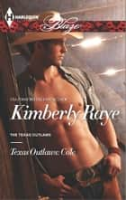 Texas Outlaws: Cole ebook by Kimberly Raye