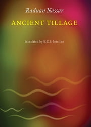Ancient Tillage ebook by Raduan Nassar, Karen Sherwood Sotelino